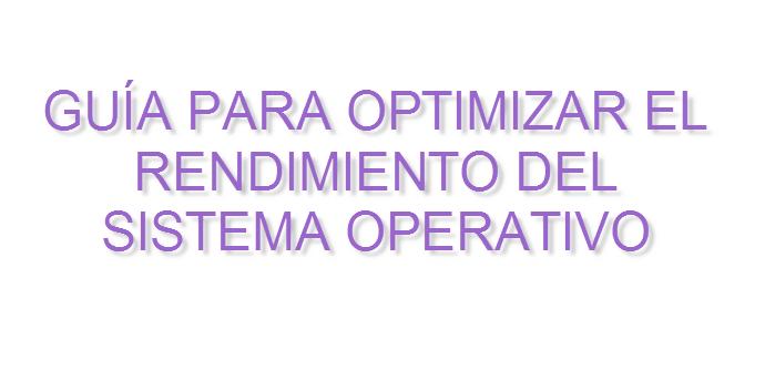 cómo optimizar rendimiento del sistema operativo windows