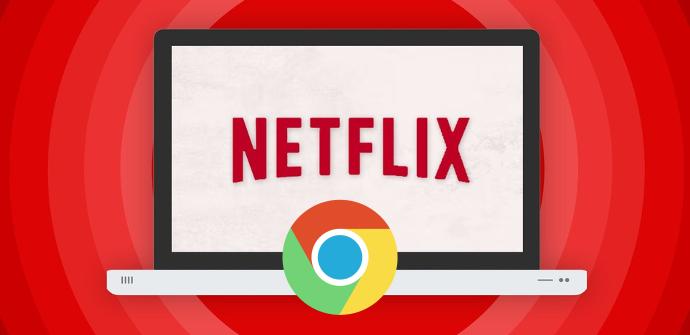 Netflix Google Chrome