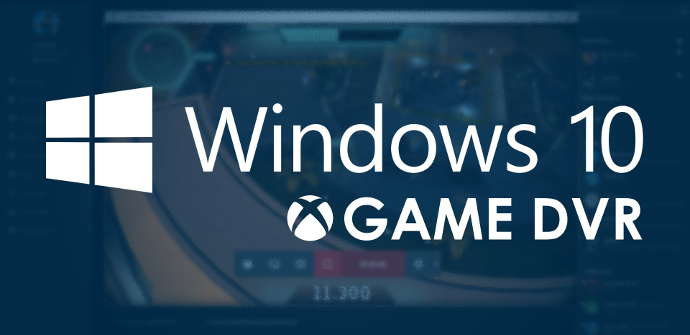 Game DVR Windows 10