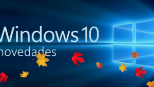 Windows 10 Fall Creators Update: todas las novedades de esta actualización de Windows 10