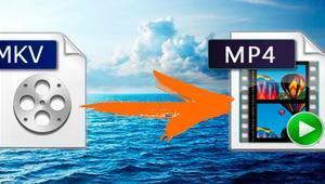Cómo convertir vídeos MKV a MP4